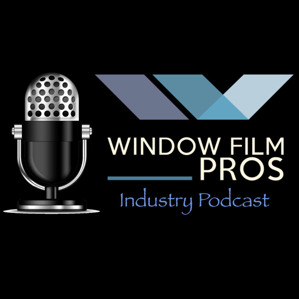Window Film Pros Podcast